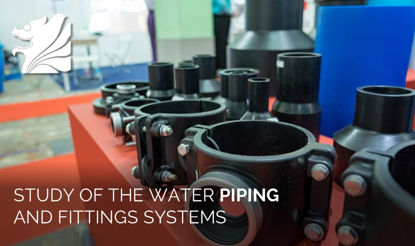 Study of the Water piping and fitting systems
