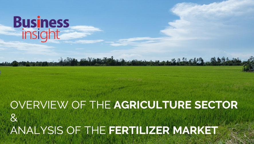 OVERVIEW OF THE AGRICULTURE SECTOR AND ANALYSIS OF THE FERTILIZER MARKET