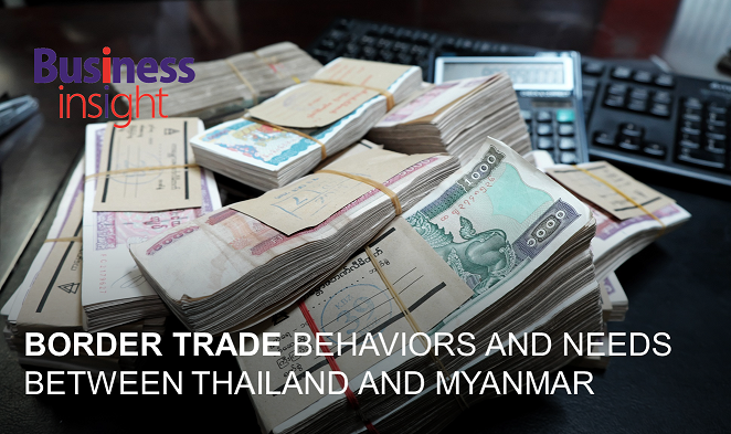 BORDER TRADE BEHAVIORS AND NEEDS BETWEEN THAILAND AND MYANMAR