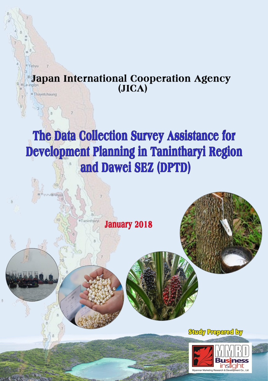 The Data Collection Survey Assistance for Development Planning in Taninthayi Region and Dawei SEZ